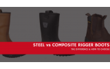 How To Choose Between Composite & Steel Toe Rigger Boots