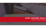 6 Simple Steps To Creating A Staff Uniform Policy That Complies