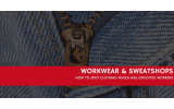 Is Workwear Made In Sweatshops? What To Look Out For & How To Be Safe