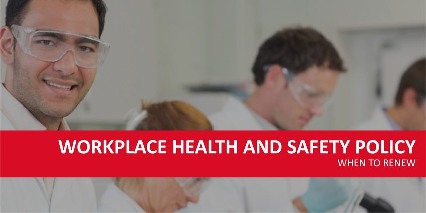 Is It Time to Renew Your Workplace Health And Safety Policy?