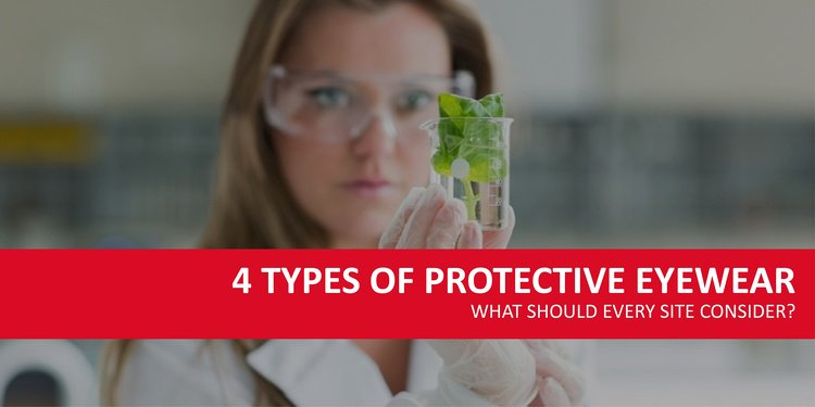 What are the Types of Protective Eyewear Sites Should Consider?