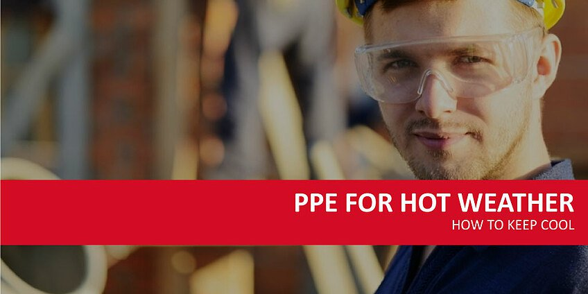 What PPE Do Your Need to Keep Cool in Summer?