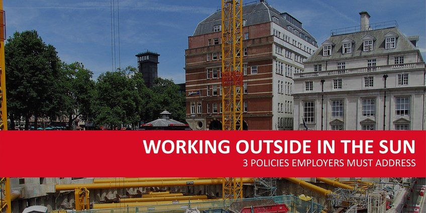 3 Policies You Must Address for Working Outside in the Sun