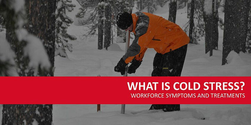 What Is Cold Stress? Workforce Symptoms And Treatments